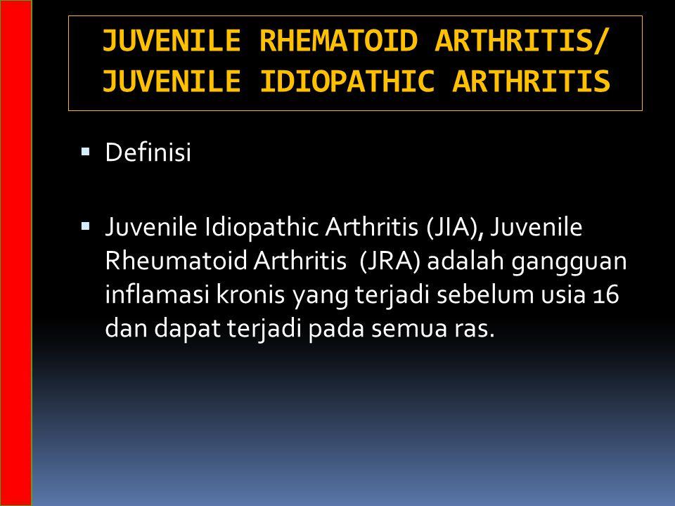 JUVENILE RHEMATOID ARTHRITIS/ JUVENILE IDIOPATHIC ARTHRITIS