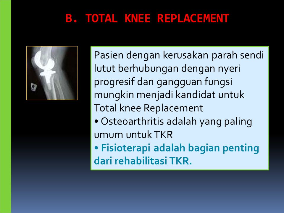 B. TOTAL KNEE REPLACEMENT