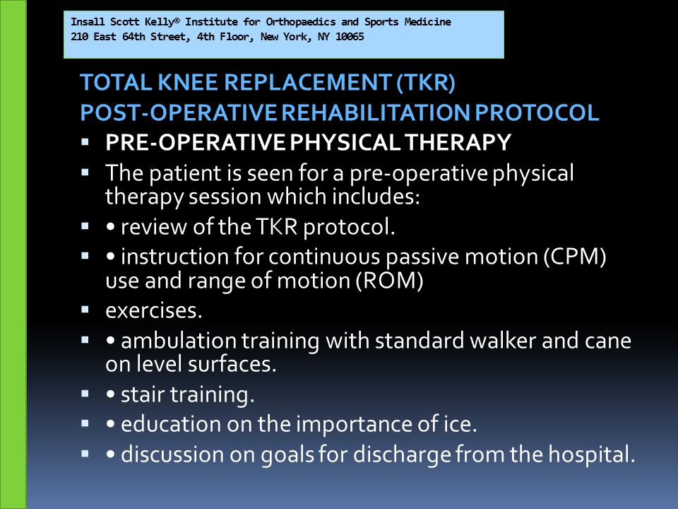 TOTAL KNEE REPLACEMENT (TKR) POST-OPERATIVE REHABILITATION PROTOCOL