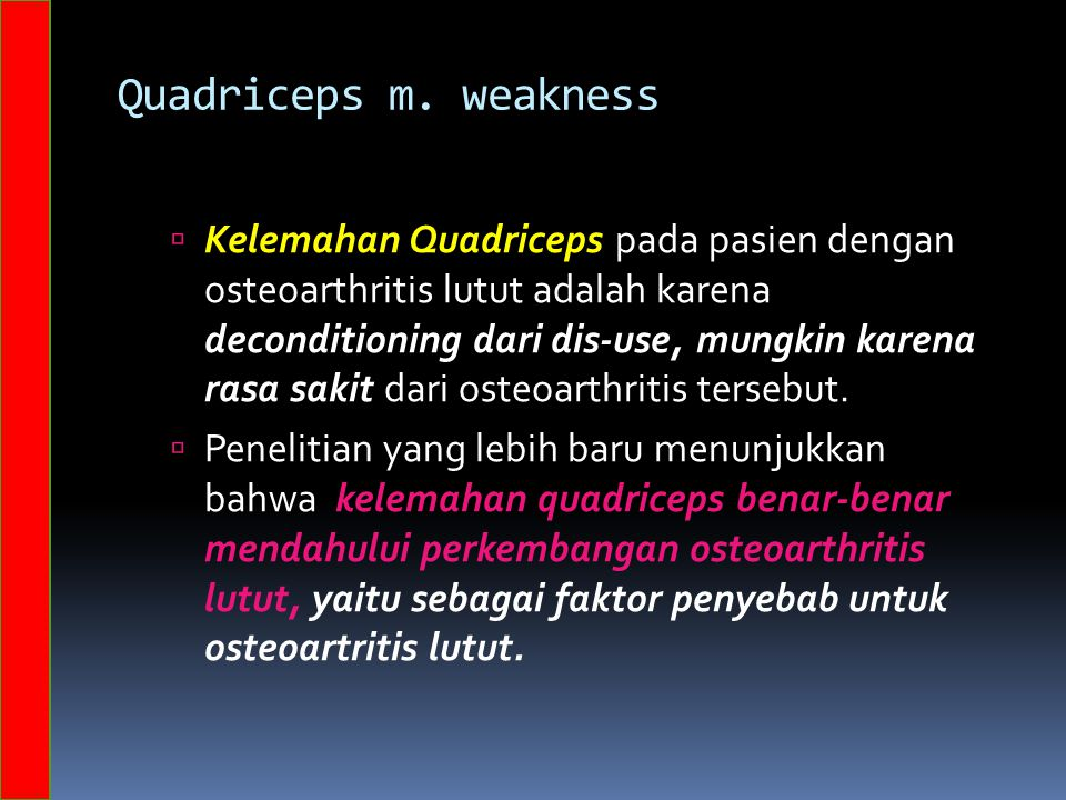 Quadriceps m. weakness