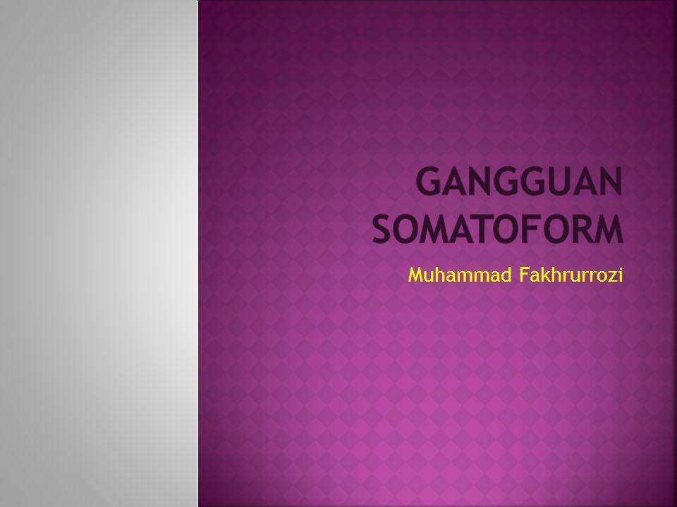 Gangguan Somatoform Muhammad Fakhrurrozi