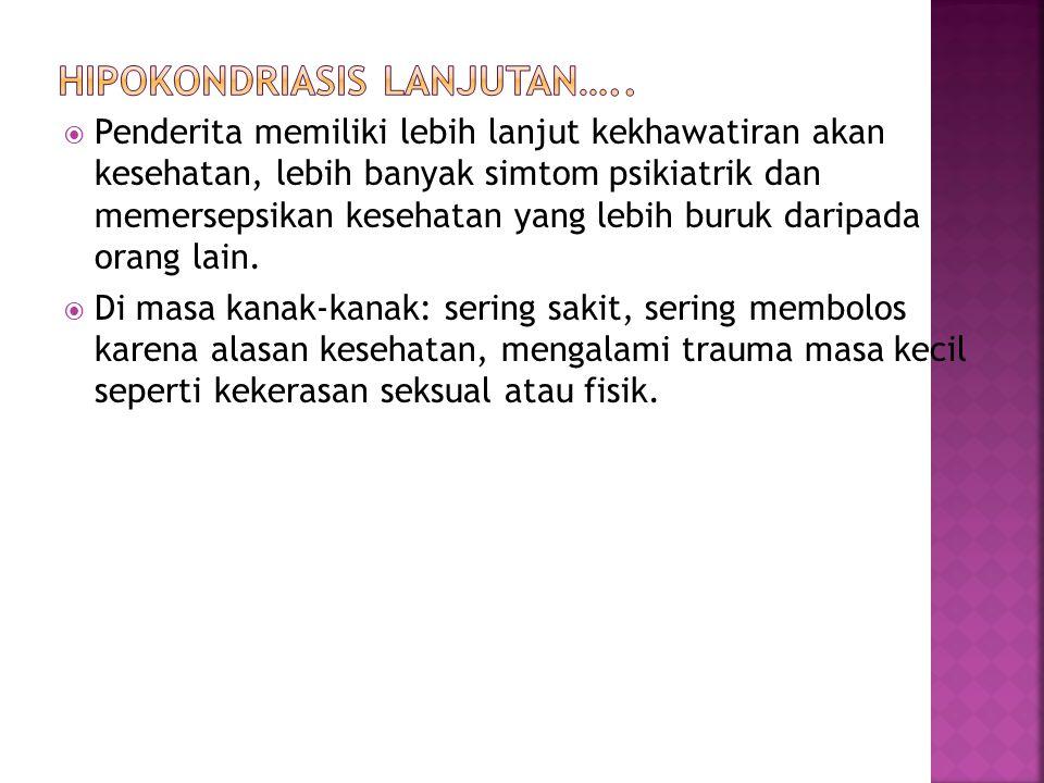 Hipokondriasis lanjutan…..