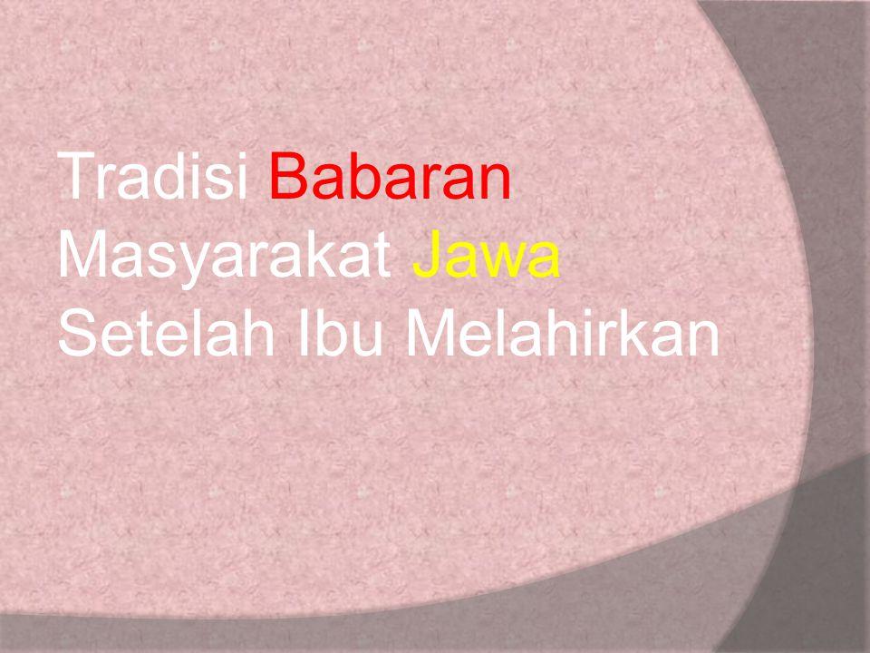 Tradisi Babaran Masyarakat Jawa Setelah Ibu Melahirkan