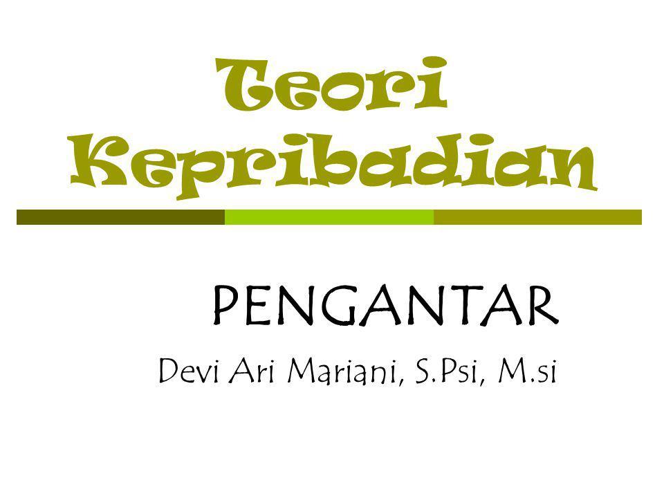 PENGANTAR Devi Ari Mariani, S.Psi, M.si