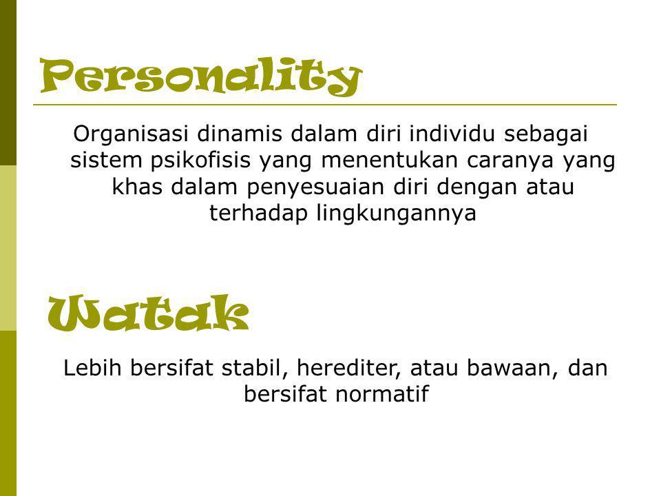 Lebih bersifat stabil, herediter, atau bawaan, dan bersifat normatif