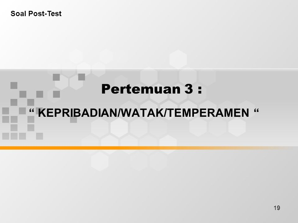 KEPRIBADIAN/WATAK/TEMPERAMEN