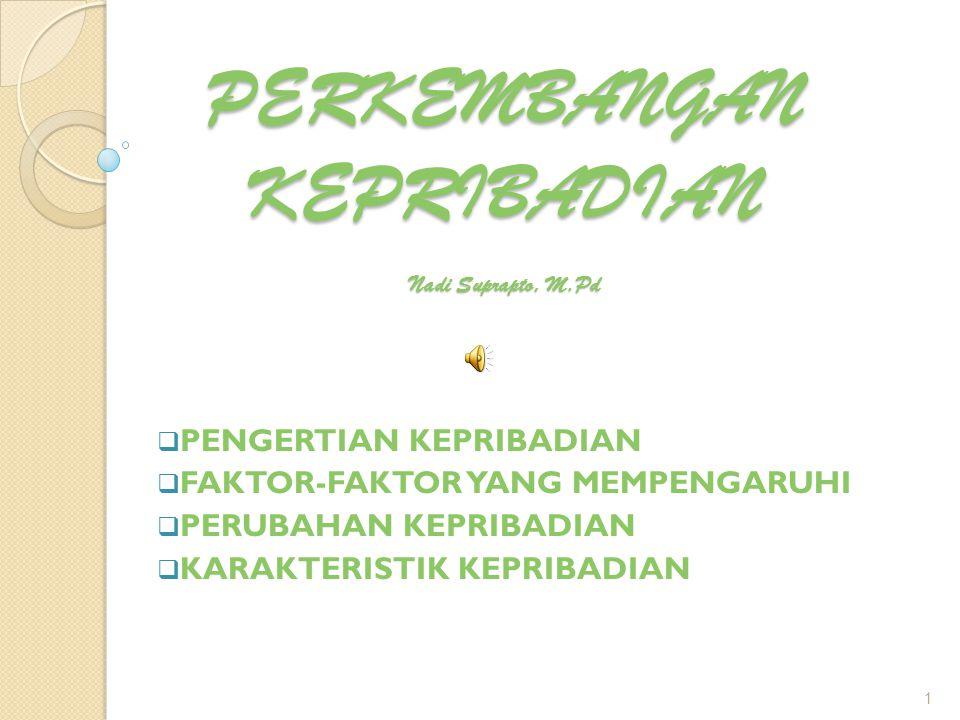 PERKEMBANGAN KEPRIBADIAN Nadi Suprapto, M.Pd