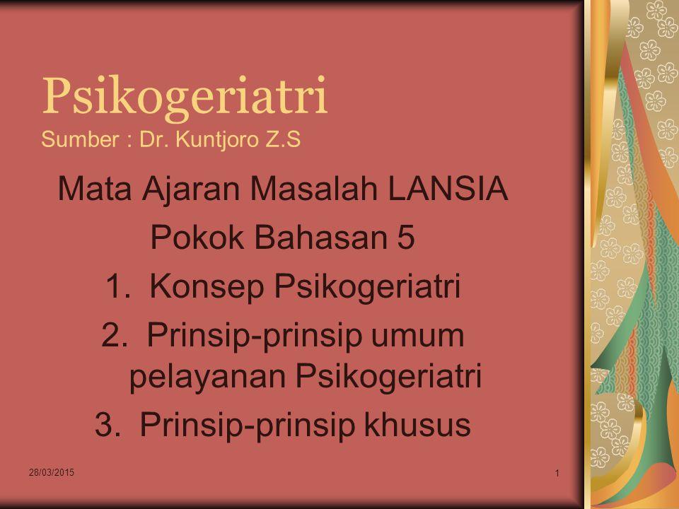 Psikogeriatri Sumber : Dr. Kuntjoro Z.S