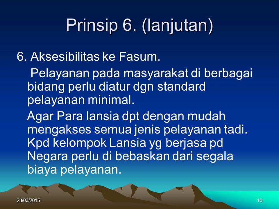Prinsip 6. (lanjutan) 6. Aksesibilitas ke Fasum.
