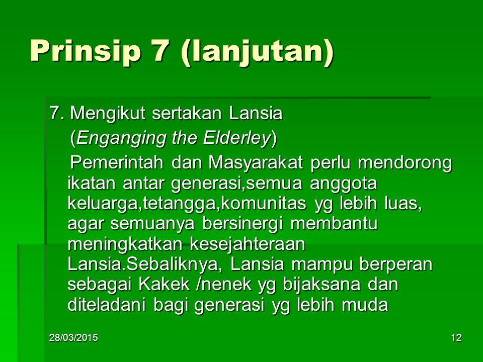 Prinsip 7 (lanjutan) 7. Mengikut sertakan Lansia