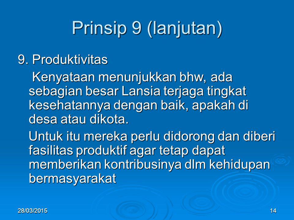 Prinsip 9 (lanjutan) 9. Produktivitas
