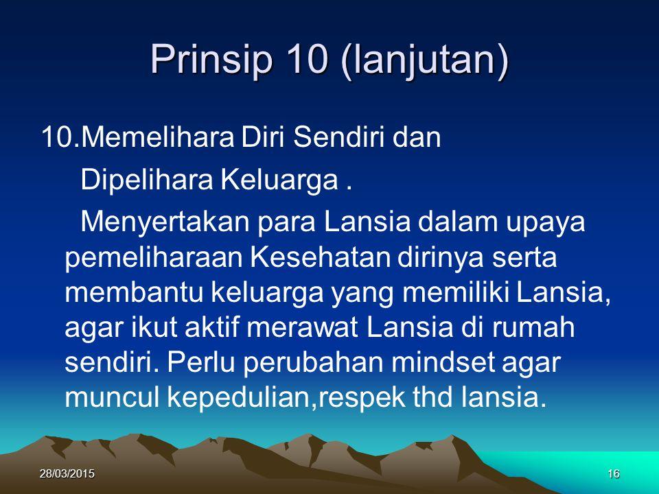 Prinsip 10 (lanjutan) 10.Memelihara Diri Sendiri dan