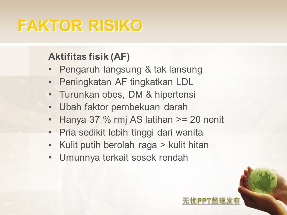 FAKTOR RISIKO Aktifitas fisik (AF) Pengaruh langsung & tak lansung