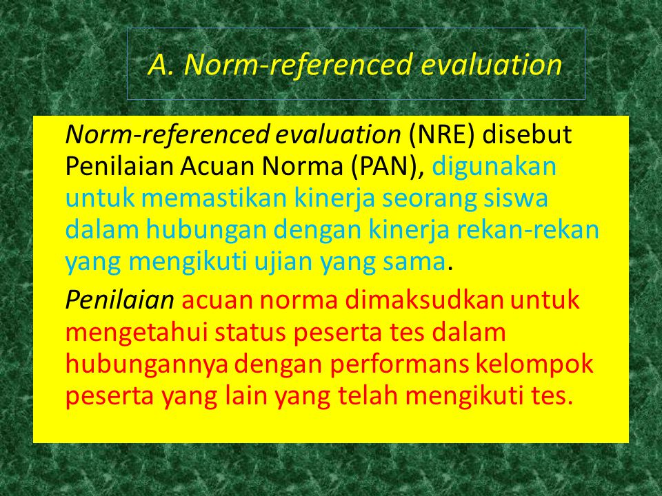 A. Norm-referenced evaluation
