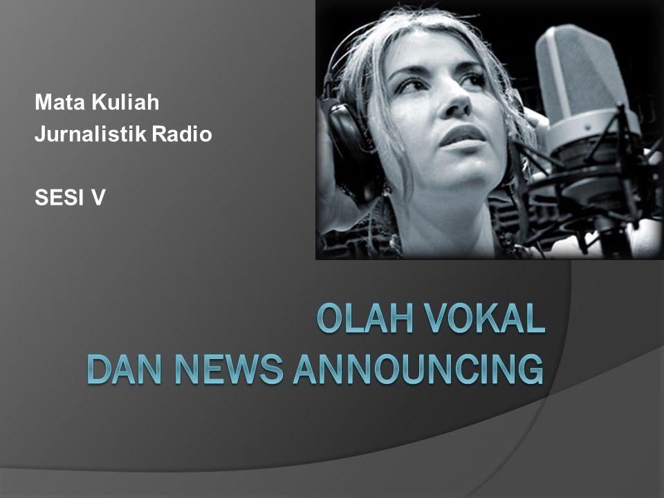 Olah Vokal dan News Announcing