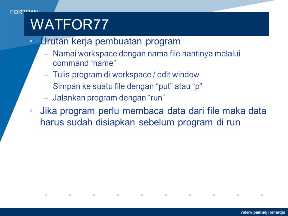 WATFOR77 Urutan kerja pembuatan program