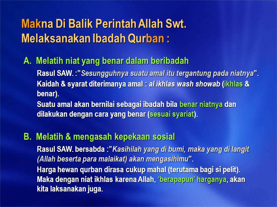 Makna Di Balik Perintah Allah Swt. Melaksanakan Ibadah Qurban :