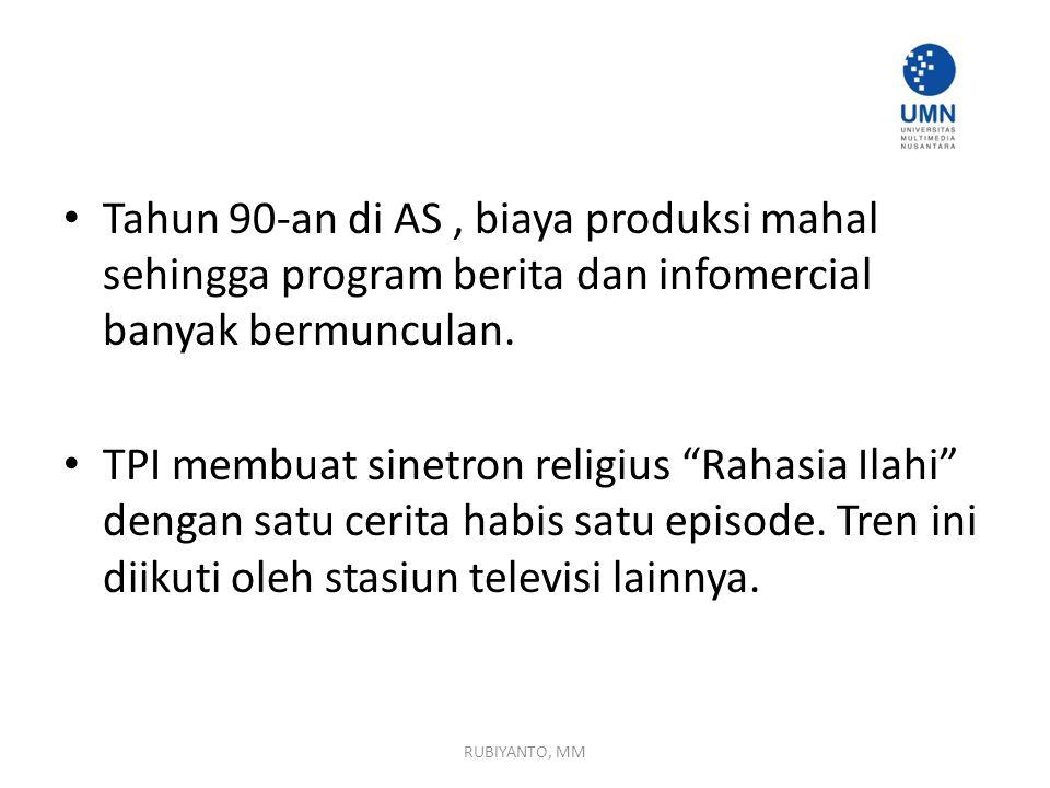 Tahun 90-an di AS , biaya produksi mahal sehingga program berita dan infomercial banyak bermunculan.