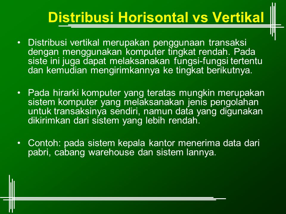 Distribusi Horisontal vs Vertikal