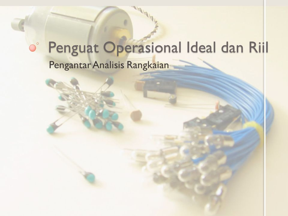 Penguat Operasional Ideal dan Riil
