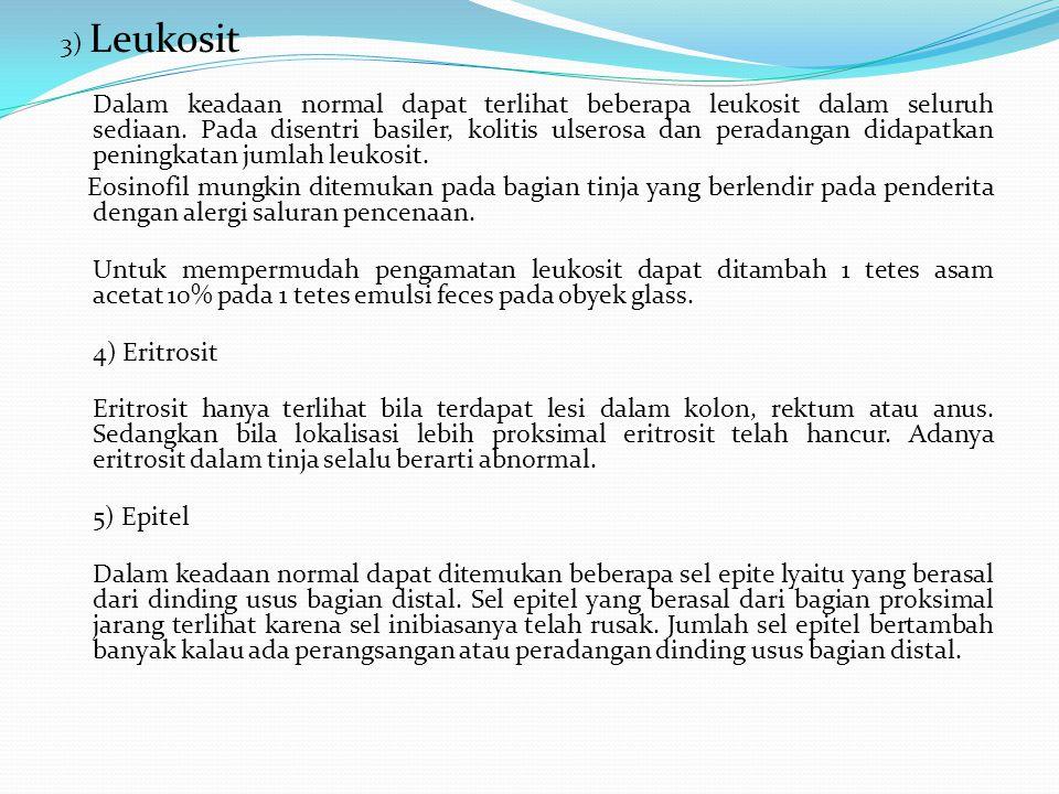 3) Leukosit Dalam keadaan normal dapat terlihat beberapa leukosit dalam seluruh sediaan.