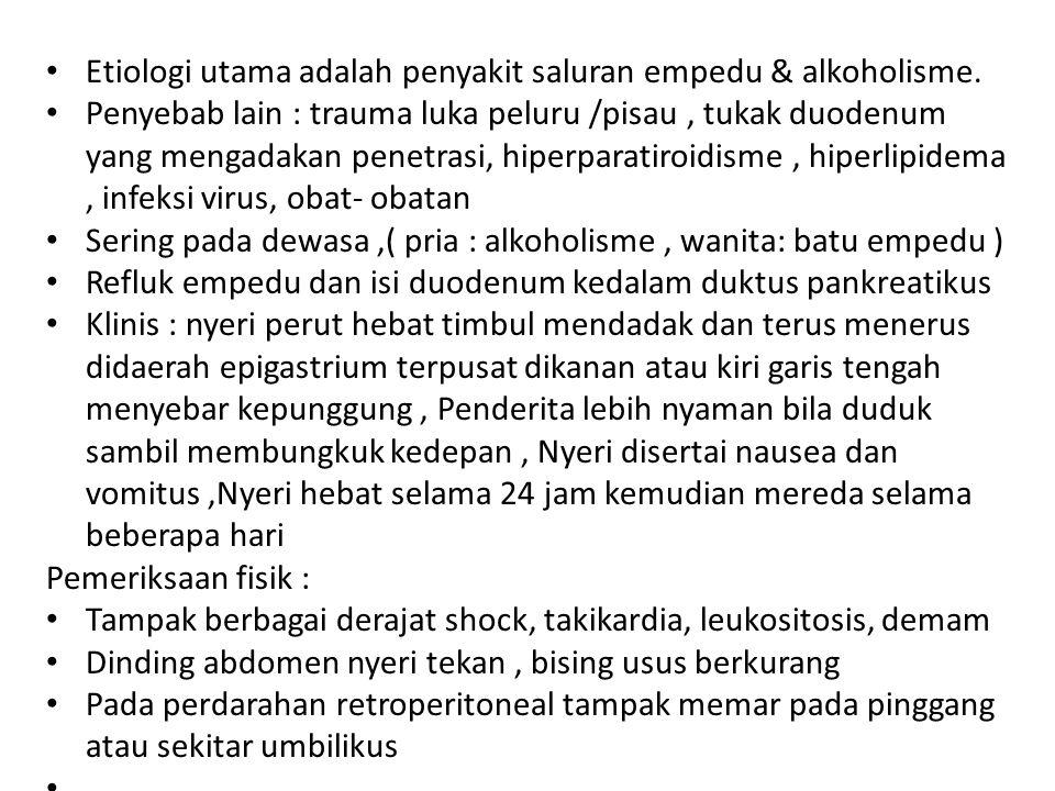 Etiologi utama adalah penyakit saluran empedu & alkoholisme.