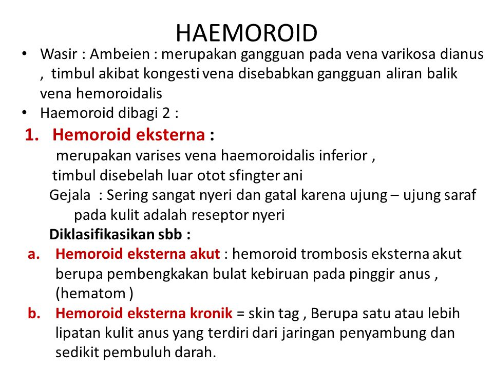 HAEMOROID Hemoroid eksterna :