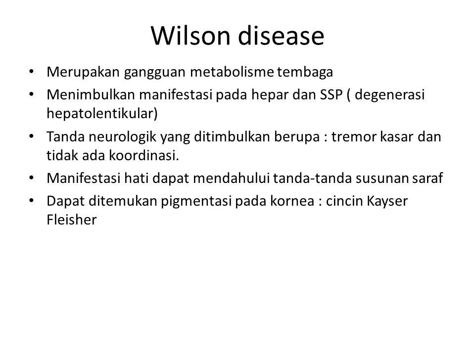 Wilson disease Merupakan gangguan metabolisme tembaga