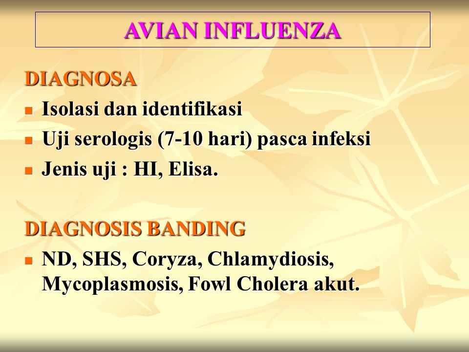 AVIAN INFLUENZA DIAGNOSA Isolasi dan identifikasi