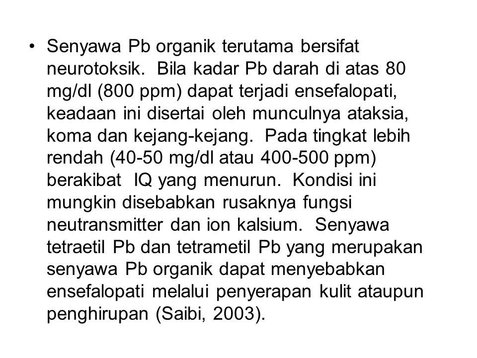 Senyawa Pb organik terutama bersifat neurotoksik