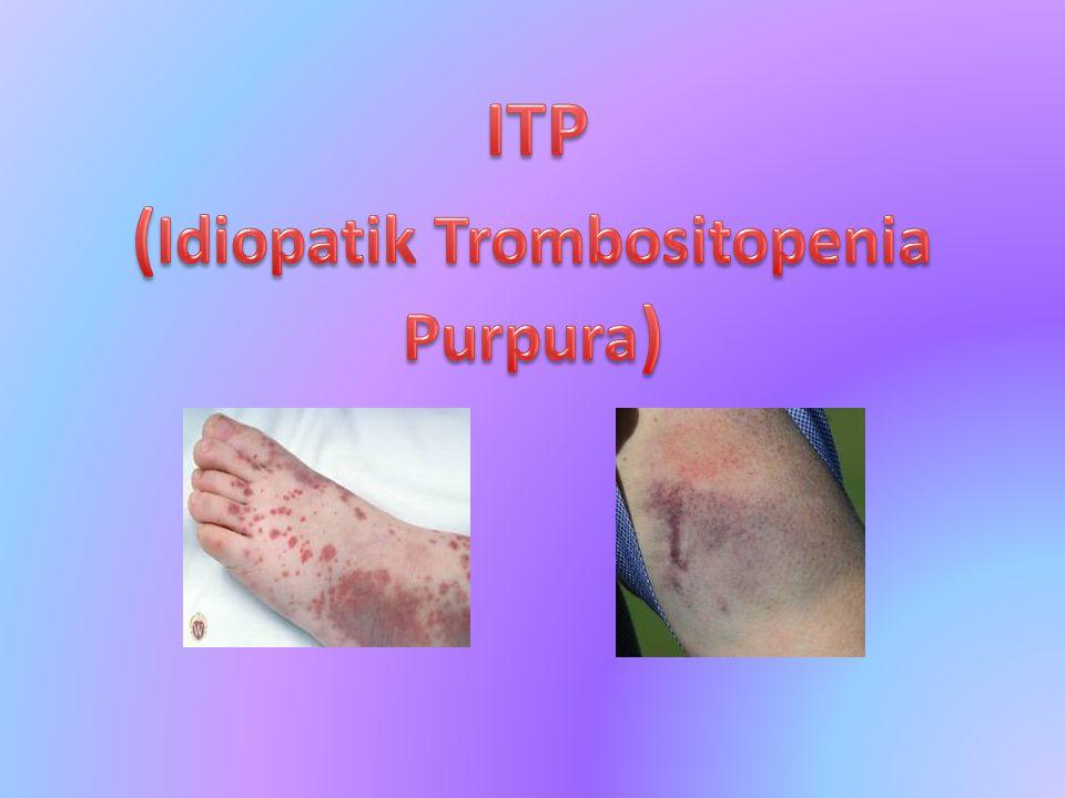 (Idiopatik Trombositopenia Purpura)