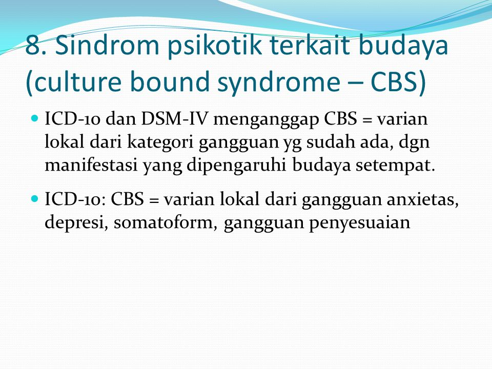 8. Sindrom psikotik terkait budaya (culture bound syndrome – CBS)
