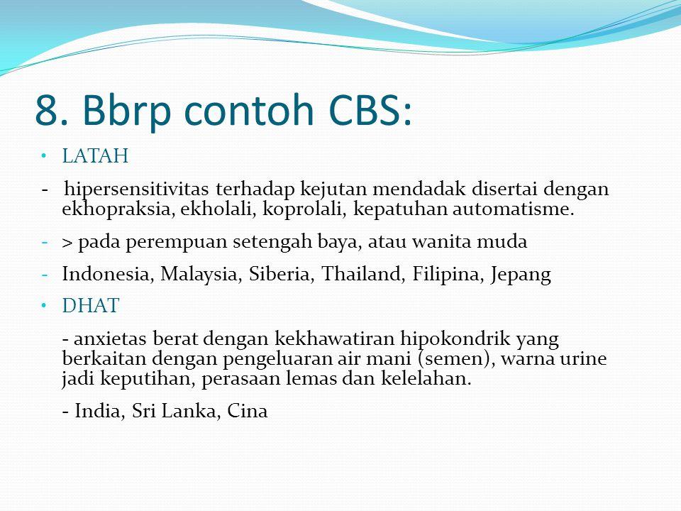 8. Bbrp contoh CBS: LATAH. - hipersensitivitas terhadap kejutan mendadak disertai dengan ekhopraksia, ekholali, koprolali, kepatuhan automatisme.