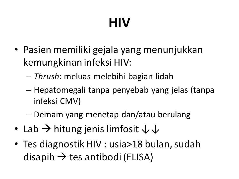 HIV Pasien memiliki gejala yang menunjukkan kemungkinan infeksi HIV: