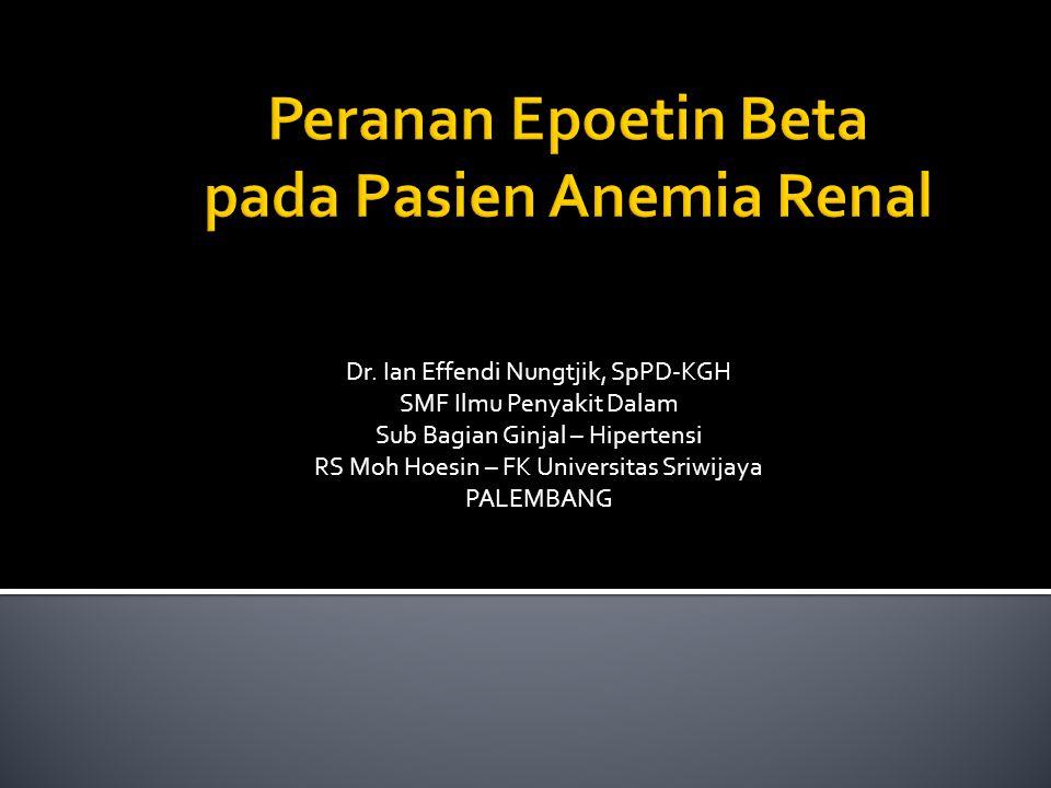 Peranan Epoetin Beta pada Pasien Anemia Renal