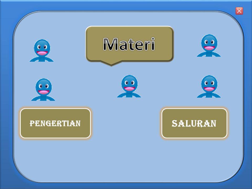 Materi PENGERTIAN SALURAN