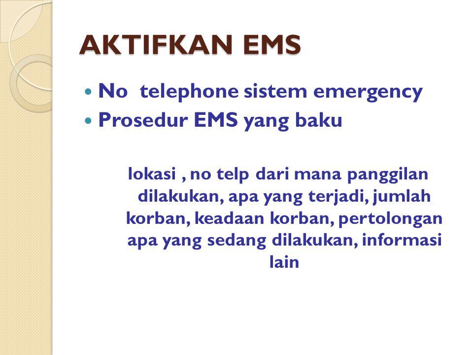 AKTIFKAN EMS No telephone sistem emergency Prosedur EMS yang baku