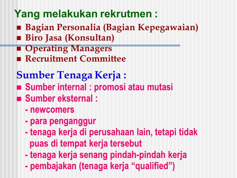 Yang melakukan rekrutmen :