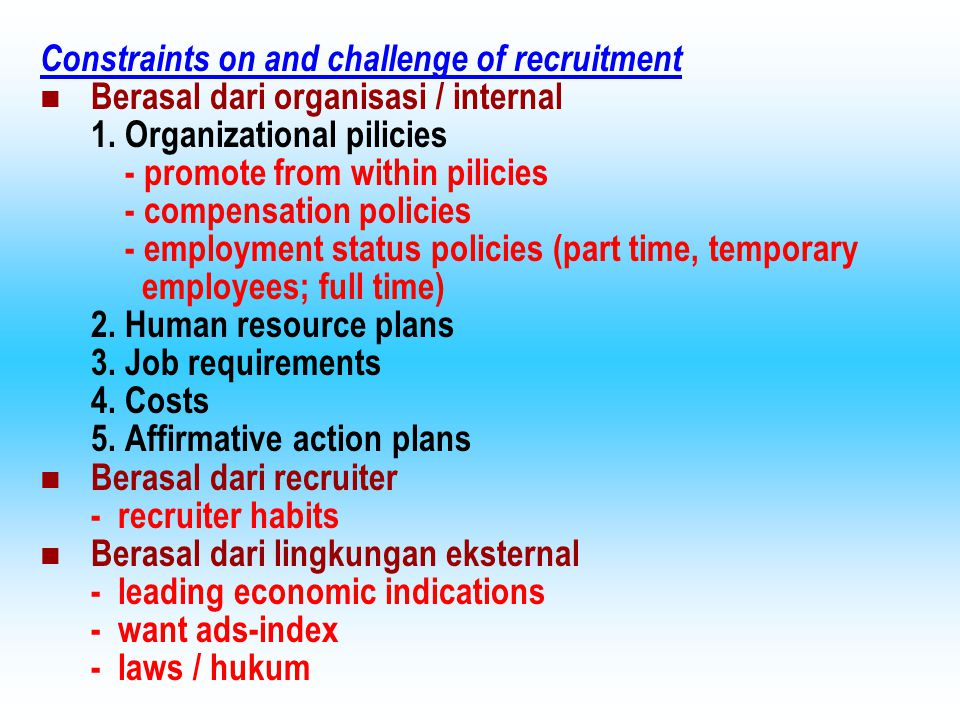 Constraints on and challenge of recruitment
