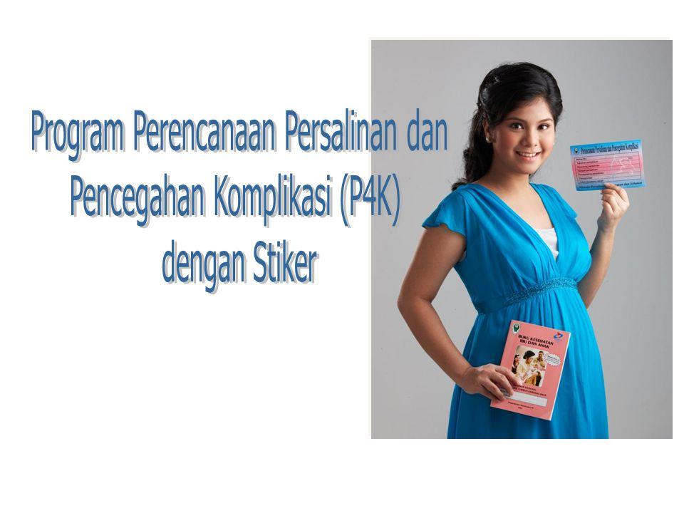 Program Perencanaan Persalinan dan Pencegahan Komplikasi (P4K)