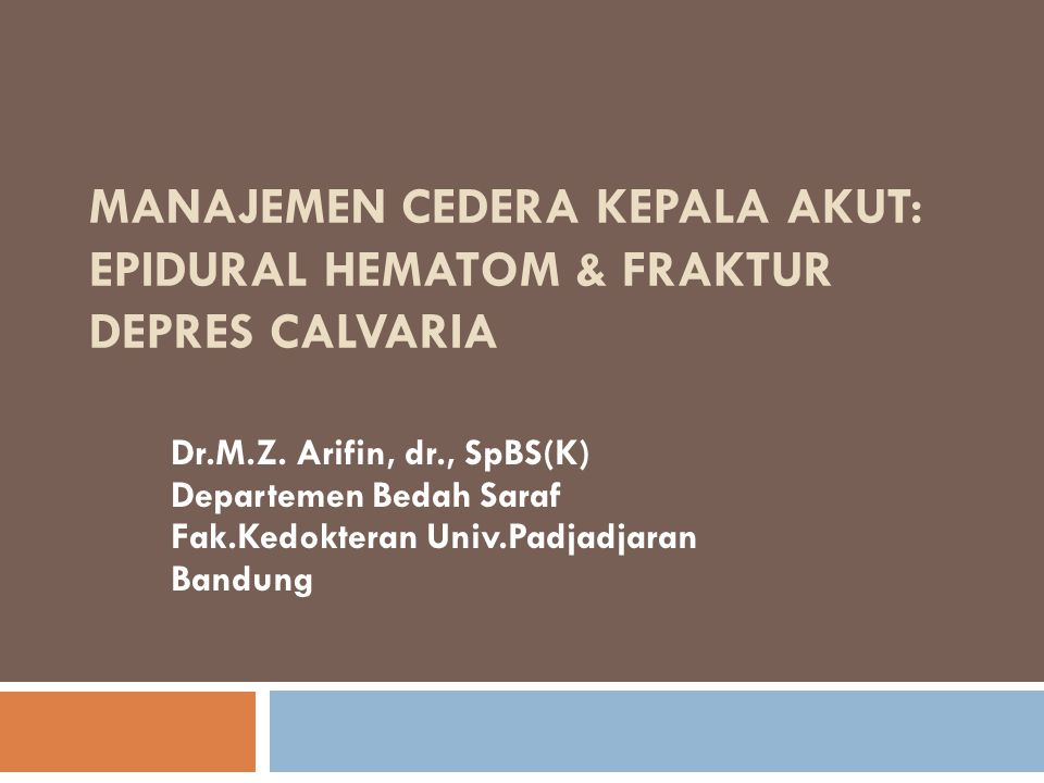 MANAJEMEN CEDERA KEPALA akut: EPIDURAL HEMATOM & FRAKTUR DEPRES CALVARIA