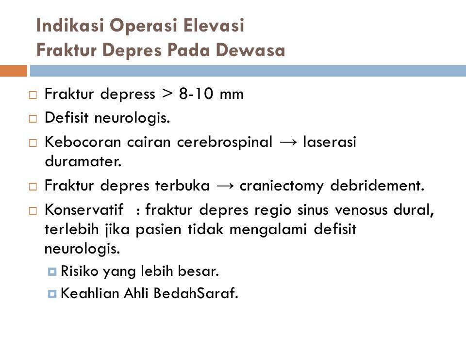 Indikasi Operasi Elevasi Fraktur Depres Pada Dewasa