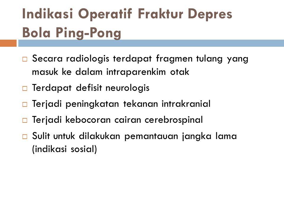Indikasi Operatif Fraktur Depres Bola Ping-Pong
