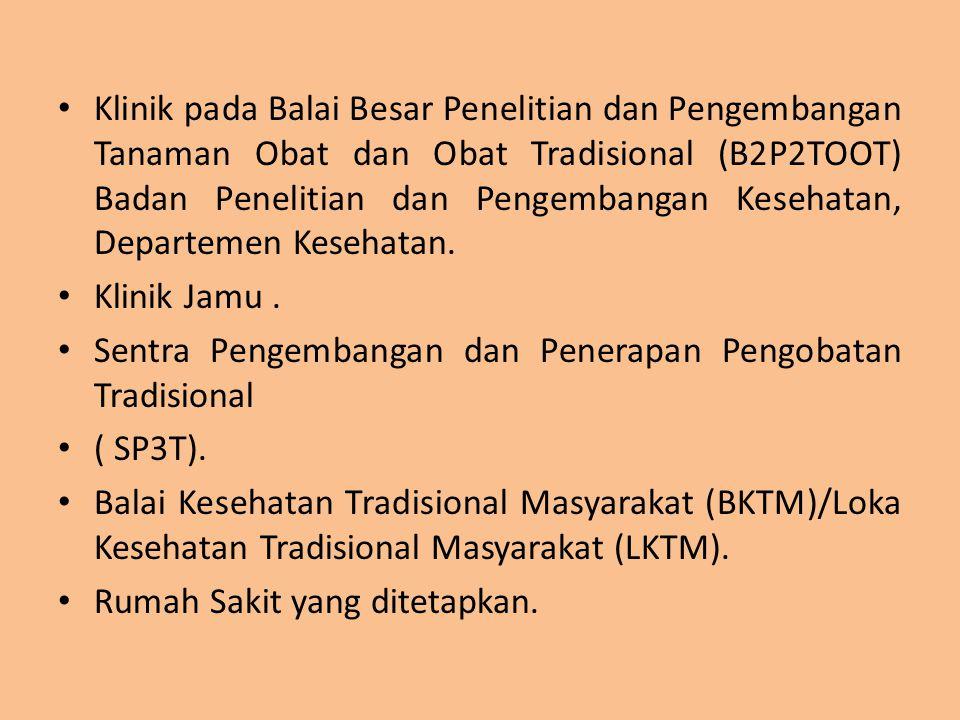 Klinik pada Balai Besar Penelitian dan Pengembangan Tanaman Obat dan Obat Tradisional (B2P2TOOT) Badan Penelitian dan Pengembangan Kesehatan, Departemen Kesehatan.