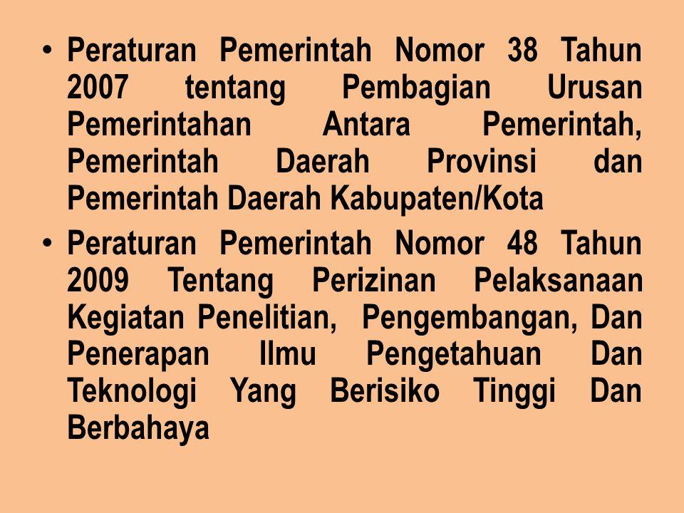 Peraturan Pemerintah Nomor 38 Tahun 2007 tentang Pembagian Urusan Pemerintahan Antara Pemerintah, Pemerintah Daerah Provinsi dan Pemerintah Daerah Kabupaten/Kota