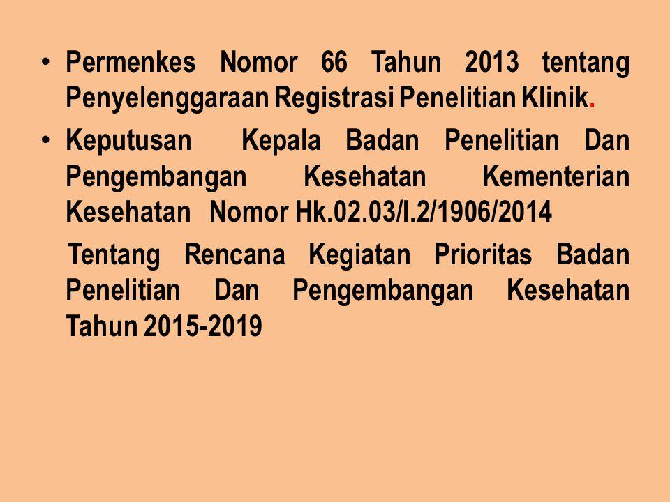 Permenkes Nomor 66 Tahun 2013 tentang Penyelenggaraan Registrasi Penelitian Klinik.