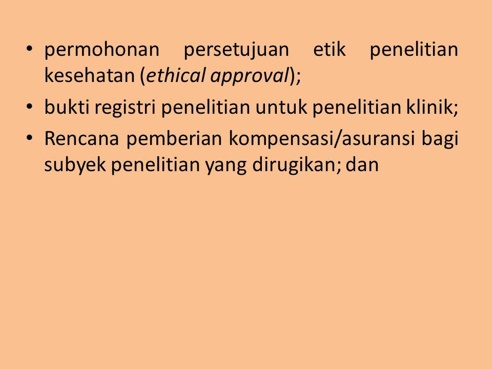 permohonan persetujuan etik penelitian kesehatan (ethical approval);