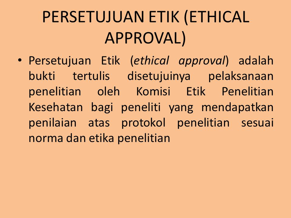 PERSETUJUAN ETIK (ETHICAL APPROVAL)
