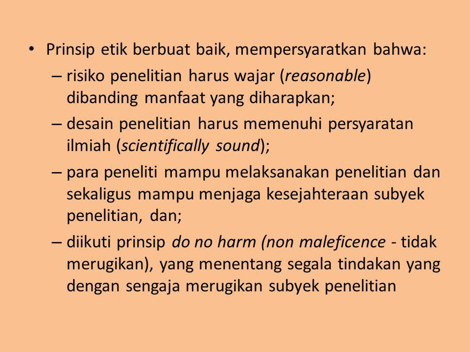 Prinsip etik berbuat baik, mempersyaratkan bahwa: