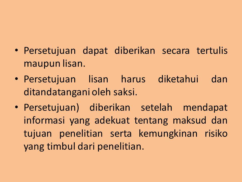 Persetujuan dapat diberikan secara tertulis maupun lisan.